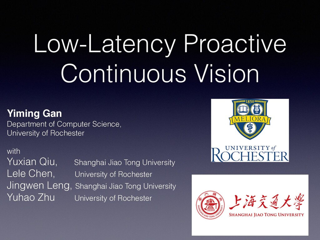 Low-Latency Proactive Continuous Vision Yiming ...