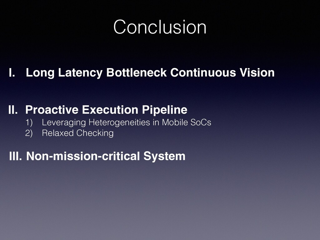 Conclusion I. Long Latency Bottleneck Continuou...