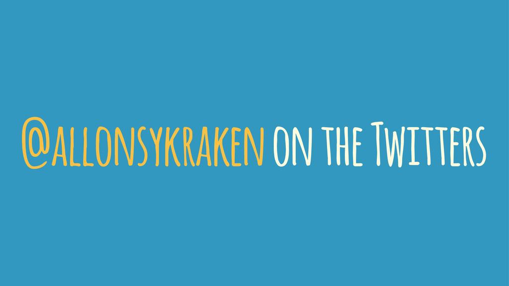 @allonsykraken on the Twitters
