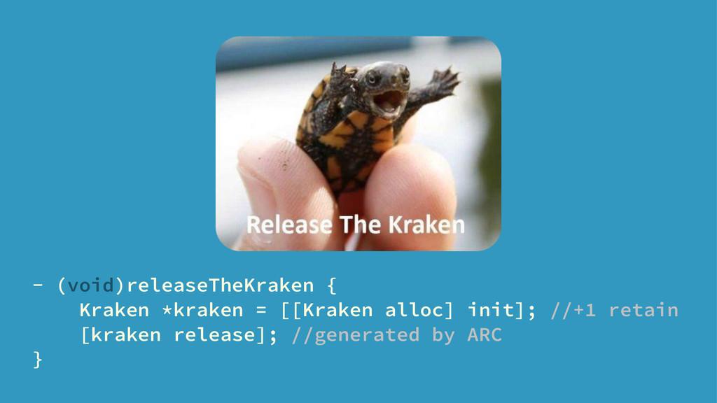 - (void)releaseTheKraken { Kraken *kraken = [[K...