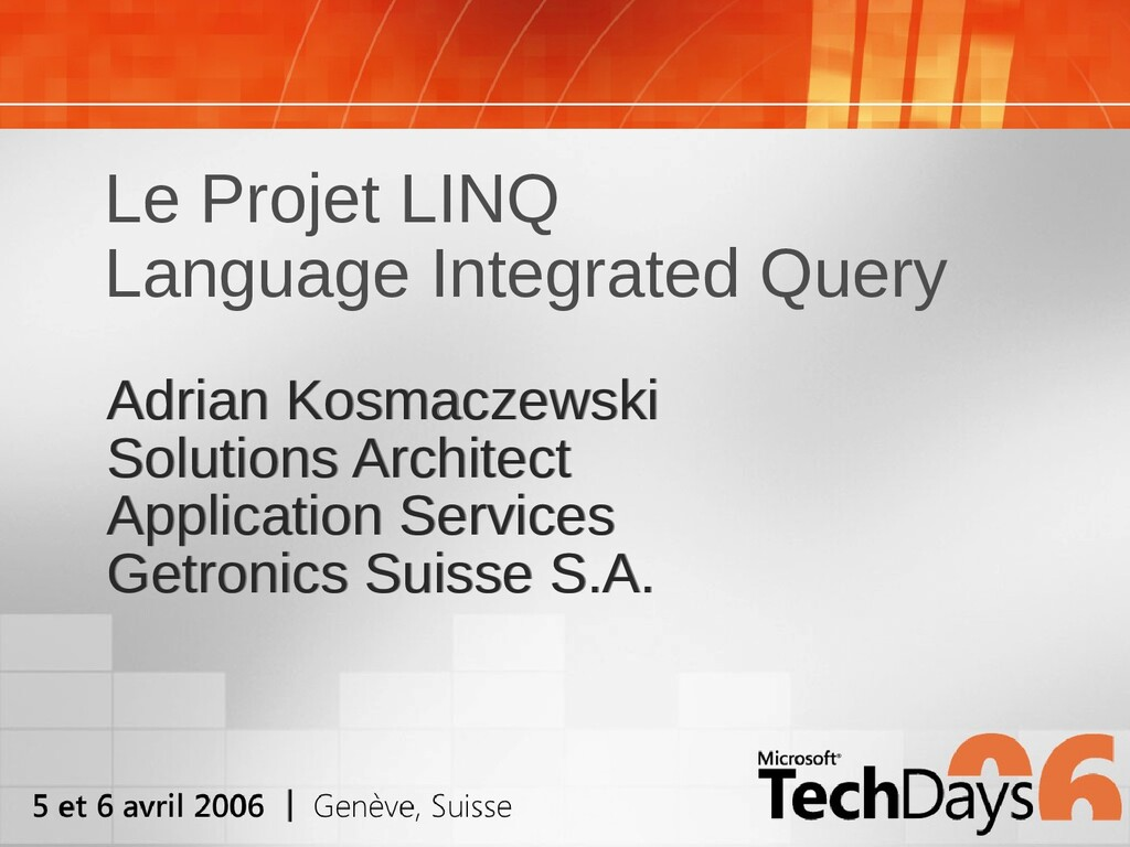 Le Projet LINQ Language Integrated Query Adrian...