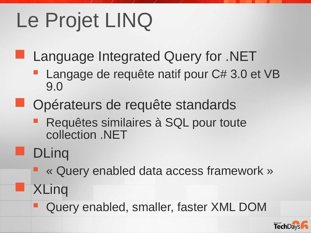 Le Projet LINQ  Language Integrated Query for ...