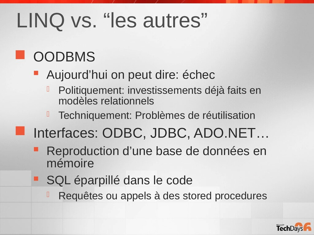 "LINQ vs. ""les autres""  OODBMS  Aujourd'hui on..."
