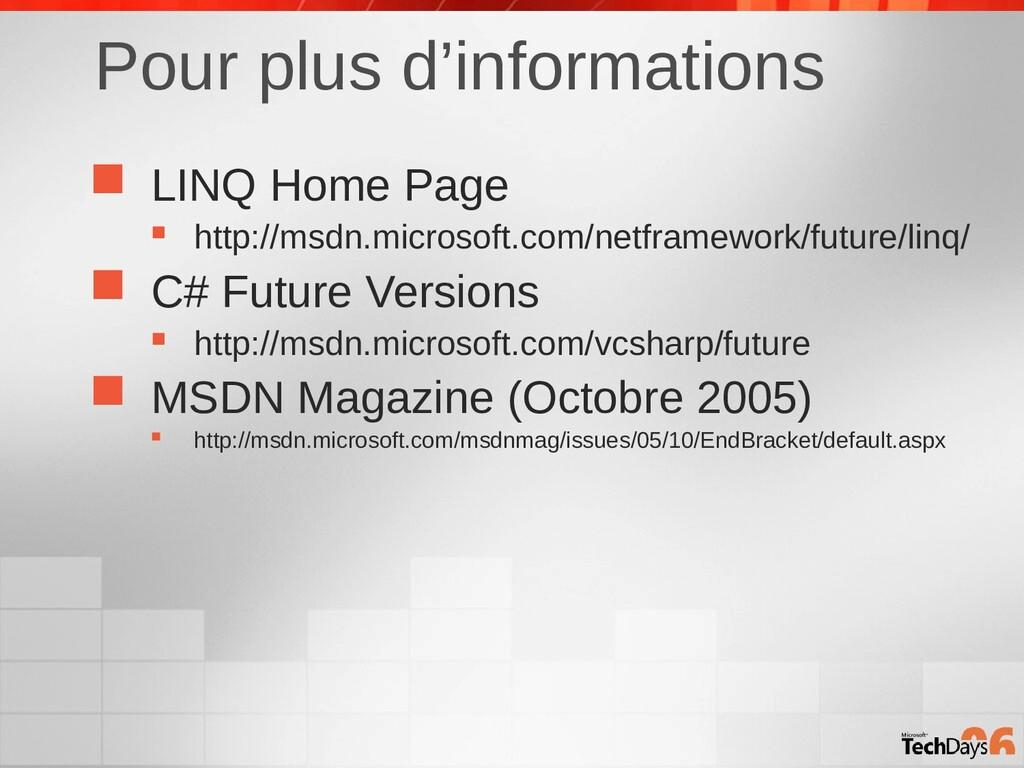 Pour plus d'informations  LINQ Home Page  htt...