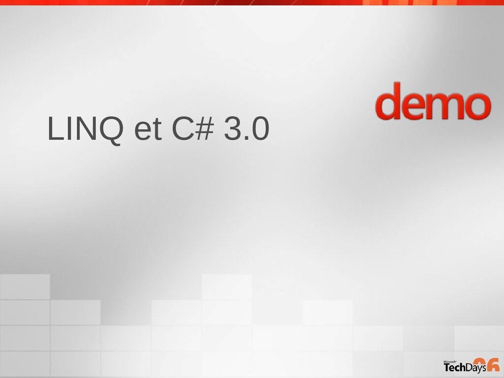 LINQ et C# 3.0