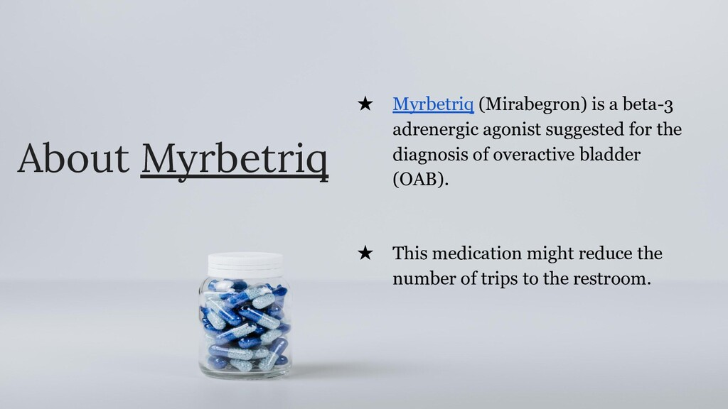 About Myrbetriq ★ Myrbetriq (Mirabegron) is a b...