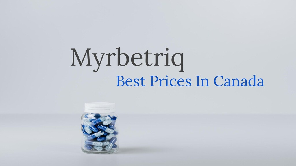 Myrbetriq Best Prices In Canada