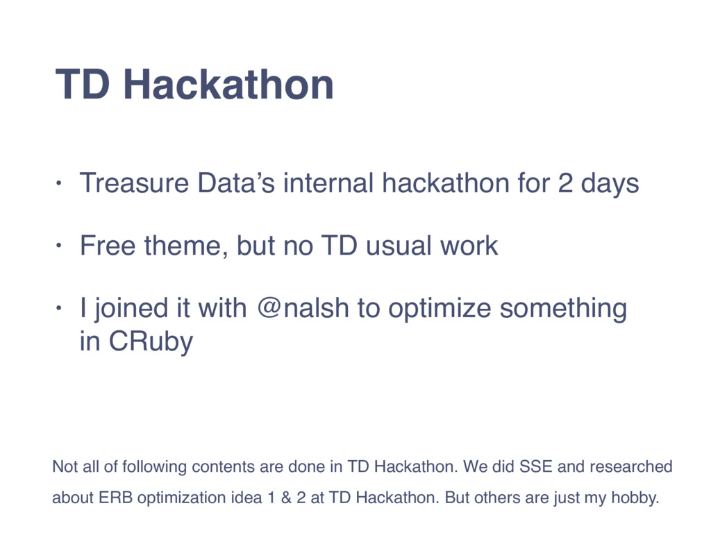 TD Hackathon • Treasure Data's internal hackath...