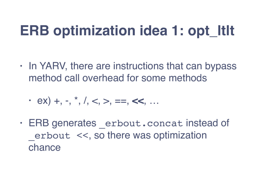 ERB optimization idea 1: opt_ltlt • In YARV, th...