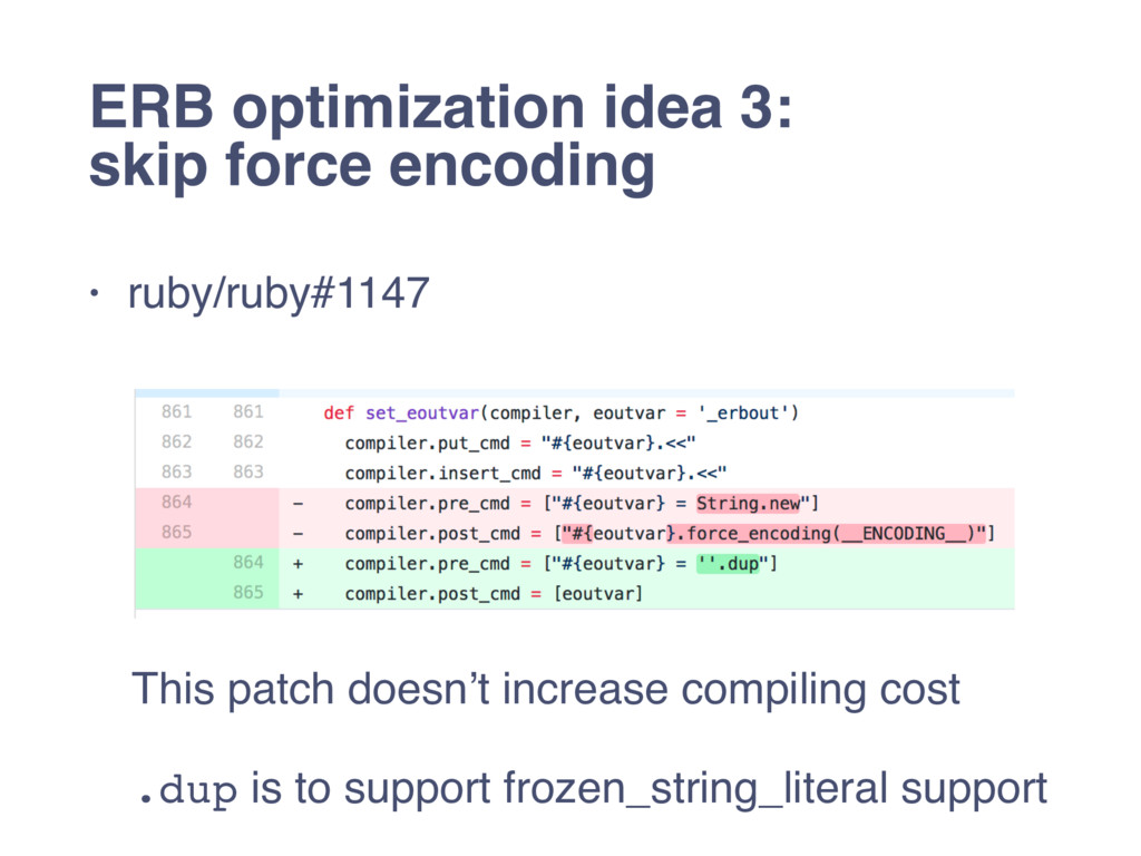 ERB optimization idea 3: skip force encoding • ...