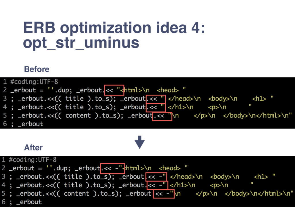 ERB optimization idea 4: opt_str_uminus Before ...