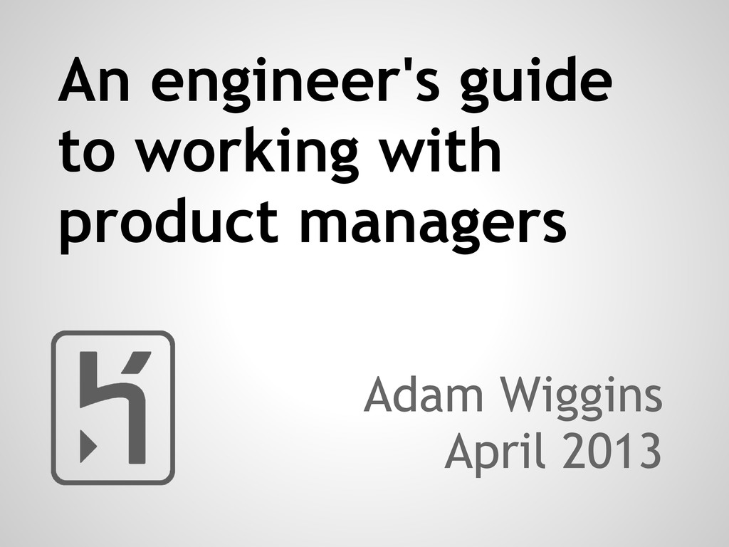 An engineer's guide to working with product man...