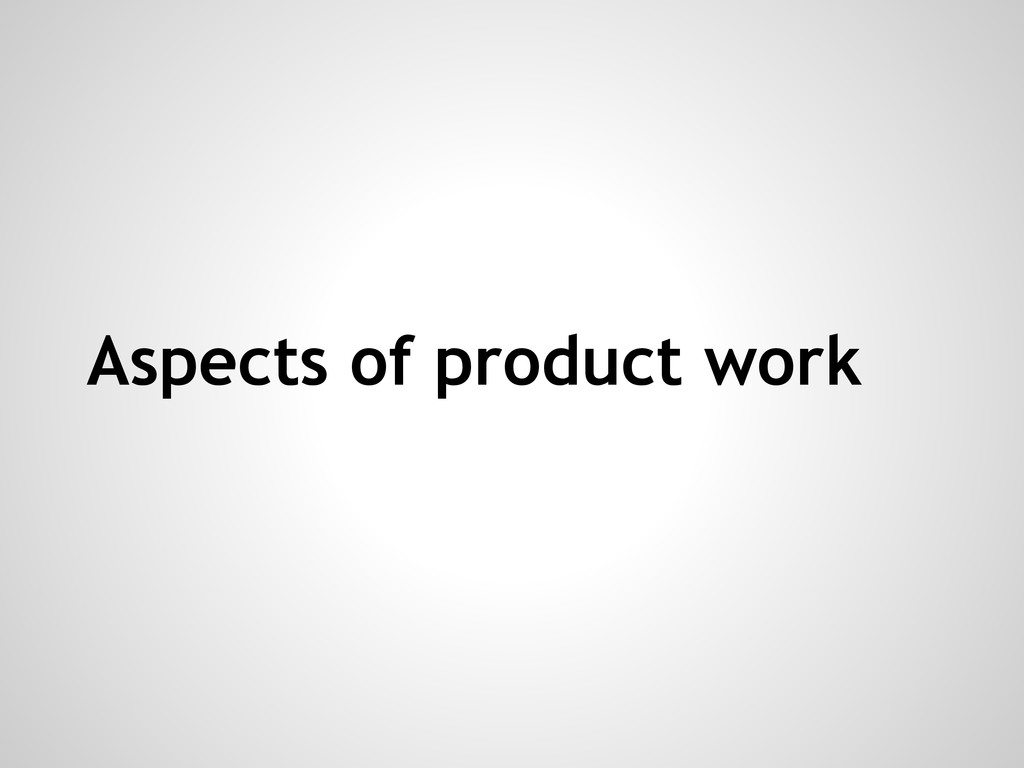 Aspects of product work