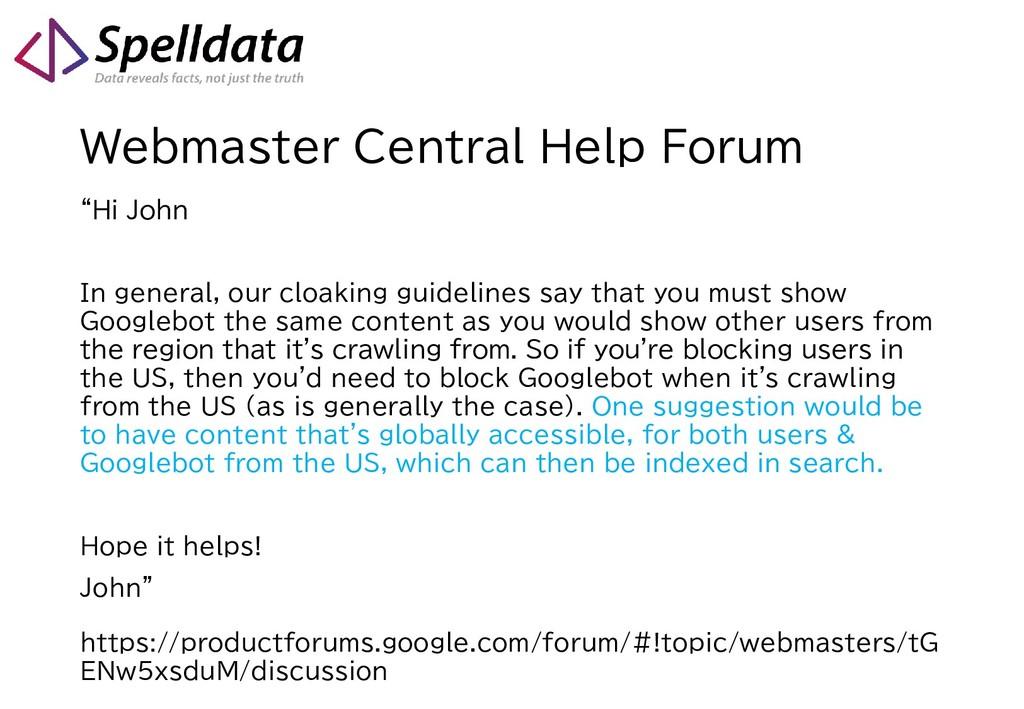 "Webmaster Central Help Forum ""Hi John In genera..."