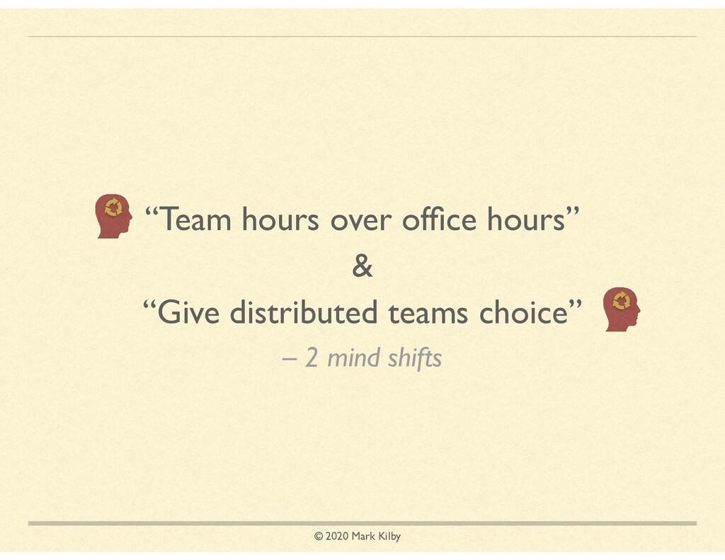 """© 2020 Mark Kilby – 2 mind shifts """"Team hours o..."""