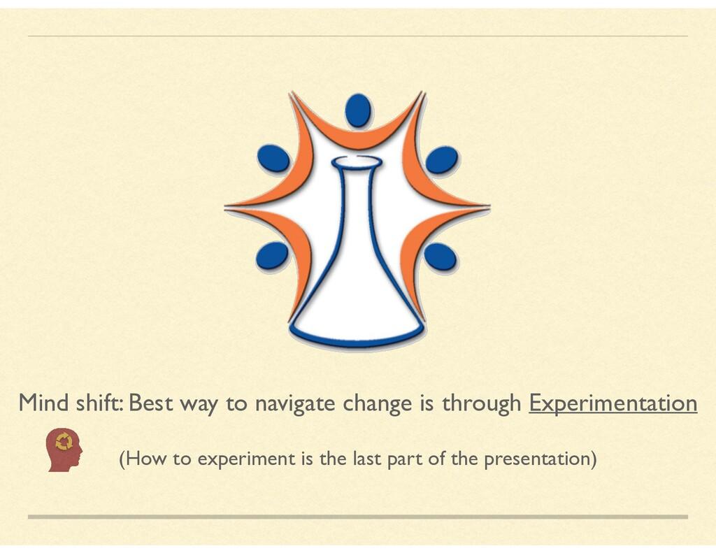 Mind shift: Best way to navigate change is thro...