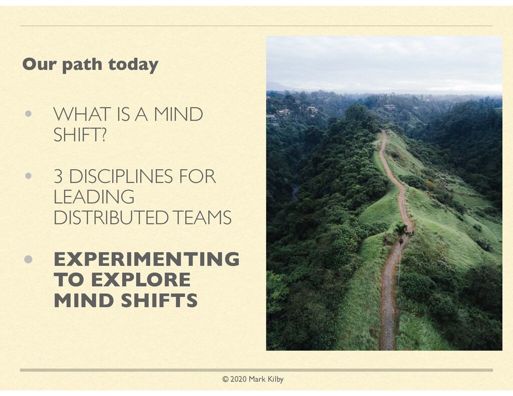 © 2020 Mark Kilby • WHAT IS A MIND SHIFT? • 3 D...