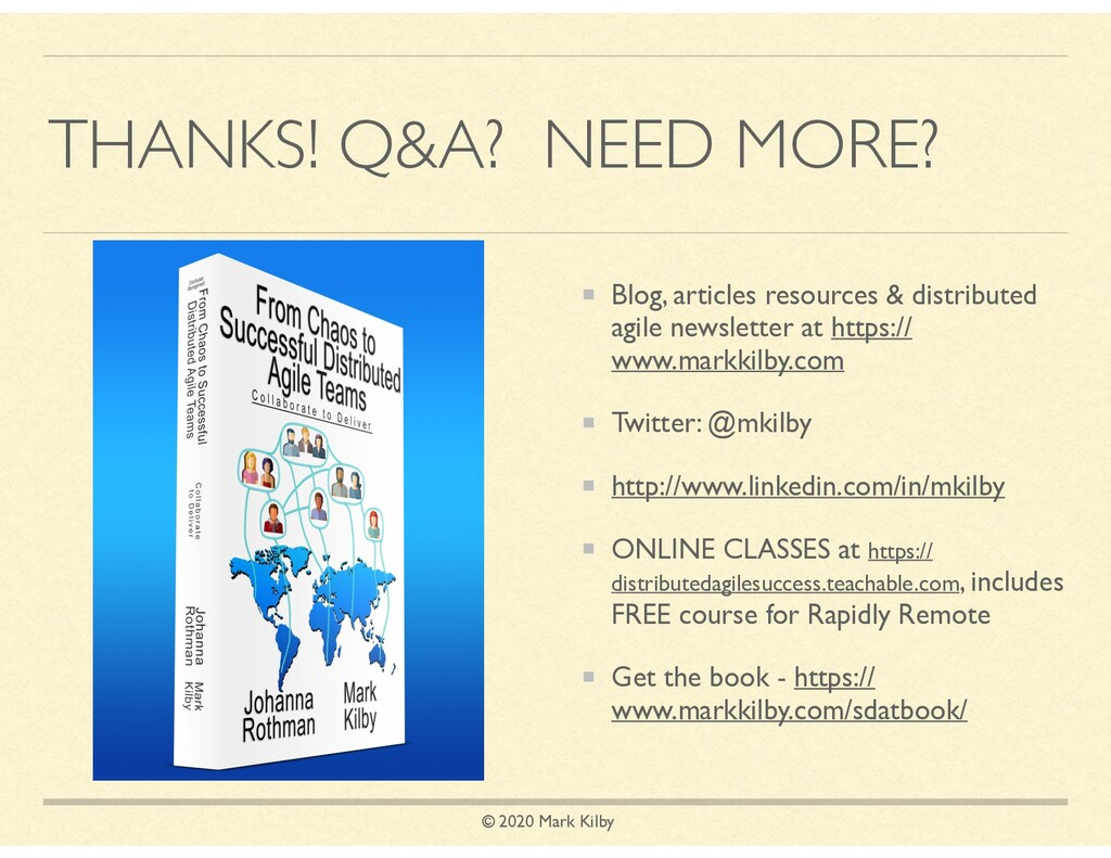 © 2020 Mark Kilby THANKS! Q&A? NEED MORE? Blog,...