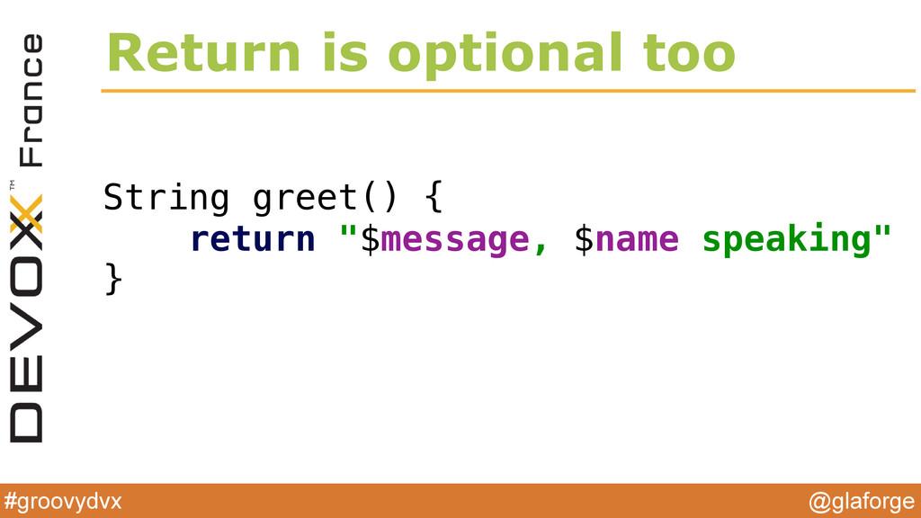 @glaforge #groovydvx Return is optional too Str...