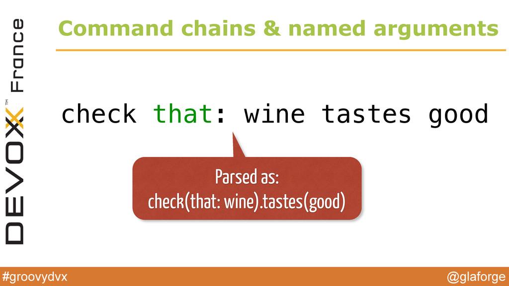 @glaforge #groovydvx Command chains & named arg...