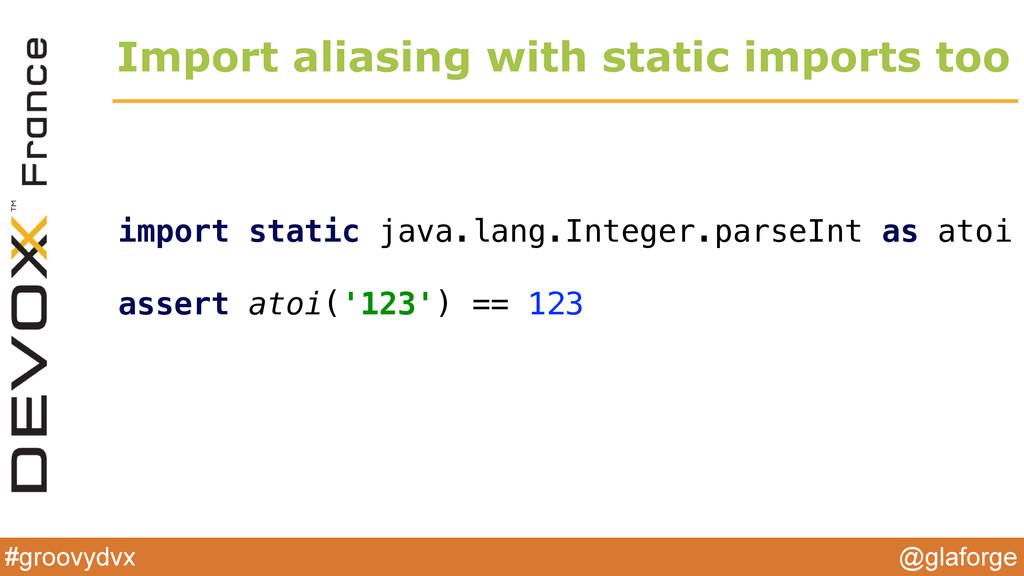 @glaforge #groovydvx Import aliasing with stati...