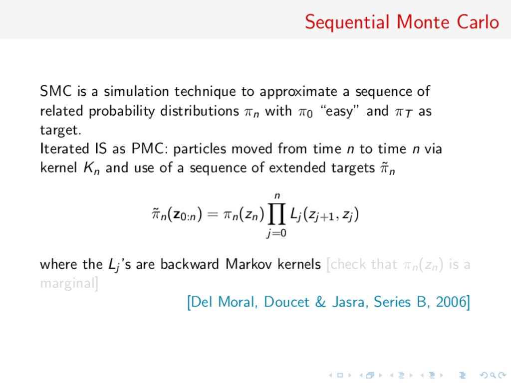 Sequential Monte Carlo SMC is a simulation tech...