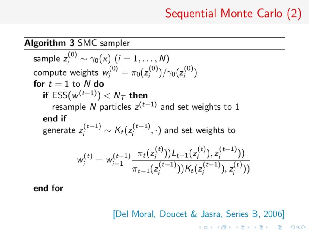 Sequential Monte Carlo (2) Algorithm 3 SMC samp...