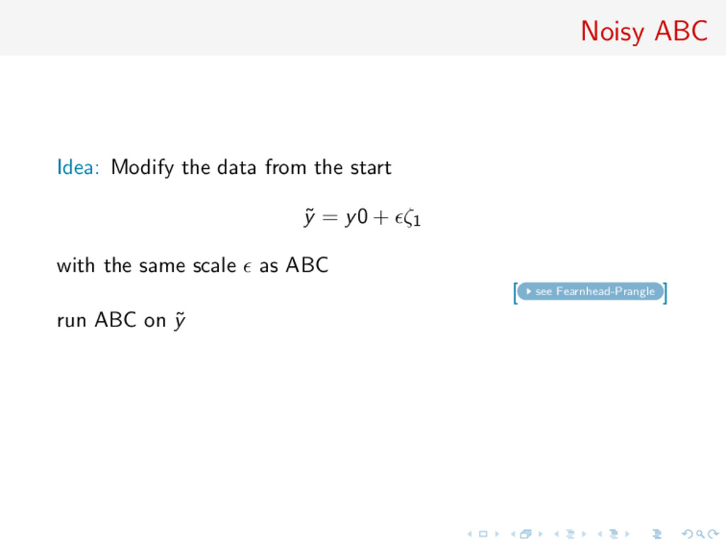 Noisy ABC Idea: Modify the data from the start ...