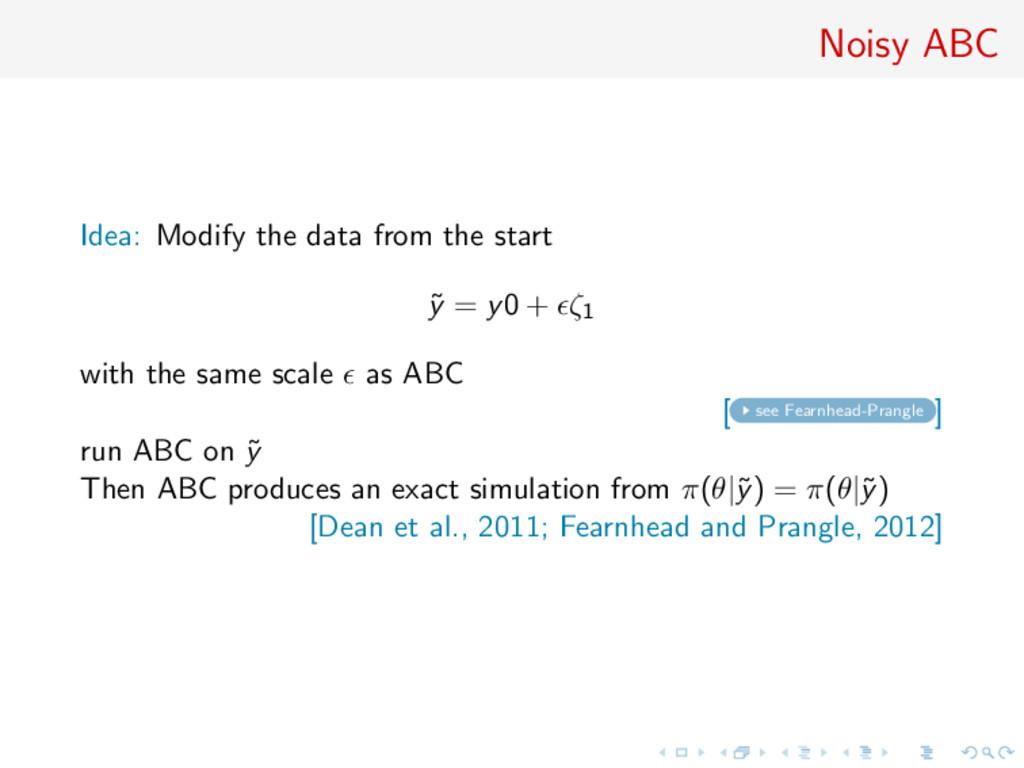 Noisy ABC Idea: Modify the data from the start ...