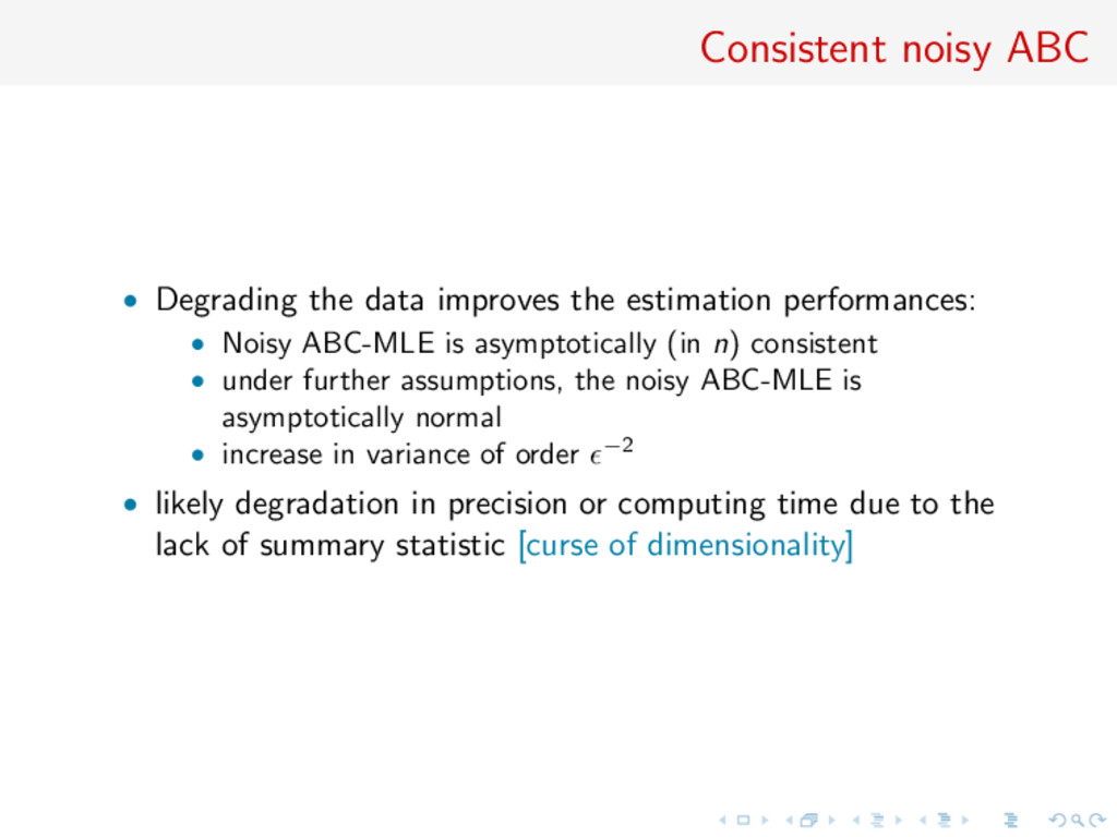 Consistent noisy ABC • Degrading the data impro...