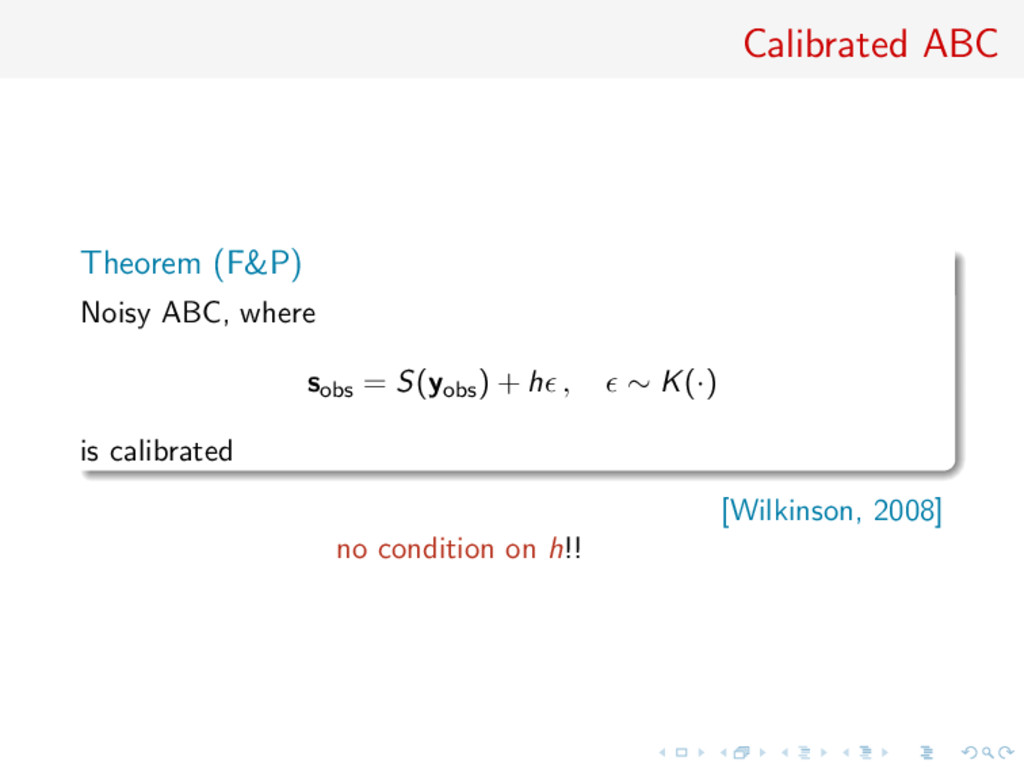 Calibrated ABC Theorem (F&P) Noisy ABC, where s...