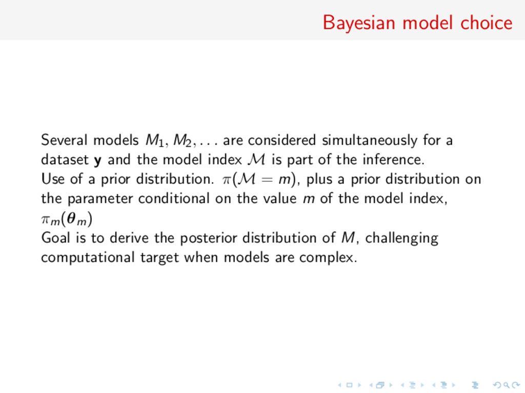 Bayesian model choice Several models M1, M2, . ...