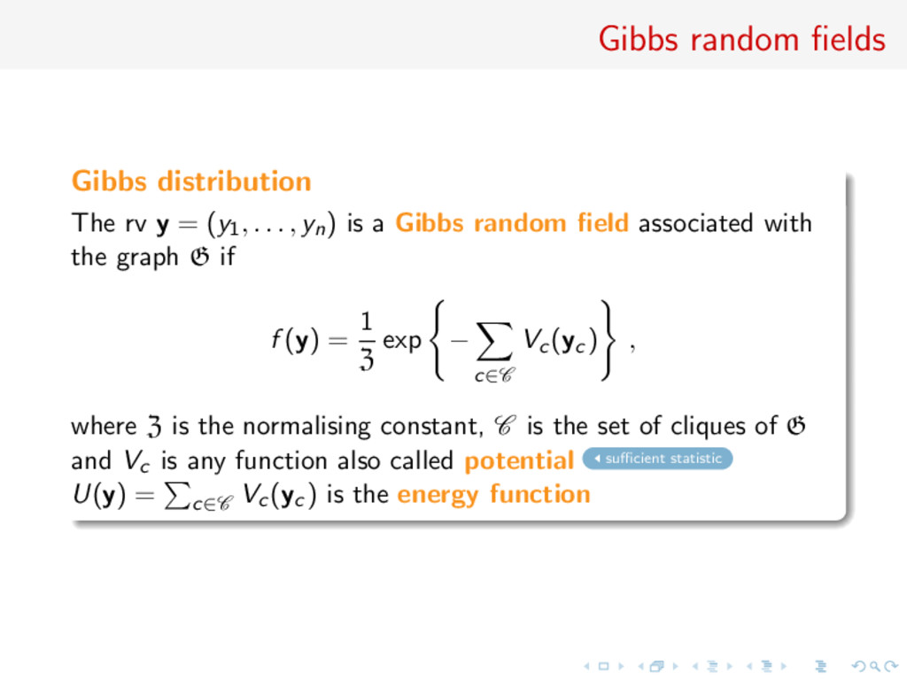 Gibbs random fields Gibbs distribution The rv y ...