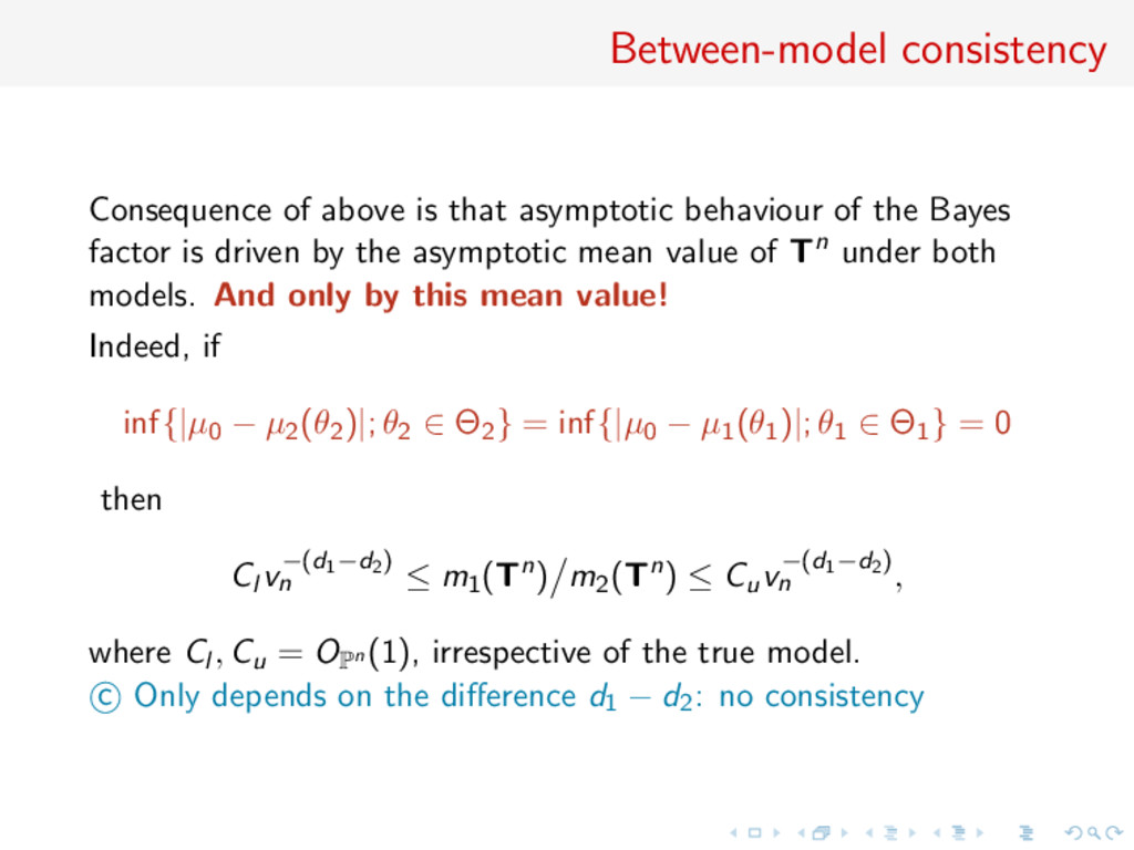 Between-model consistency Consequence of above ...