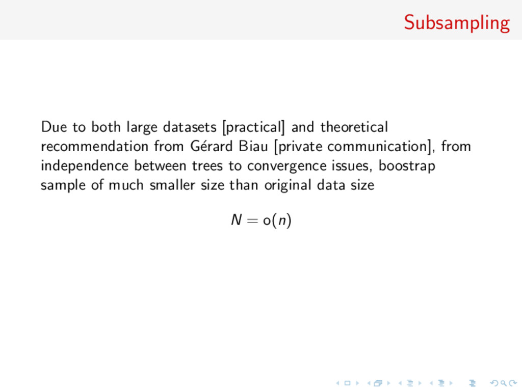 Subsampling Due to both large datasets [practic...