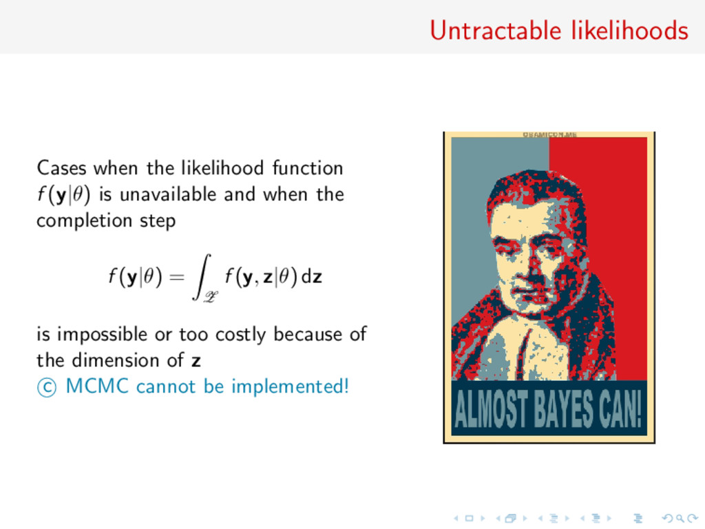 Untractable likelihoods Cases when the likeliho...