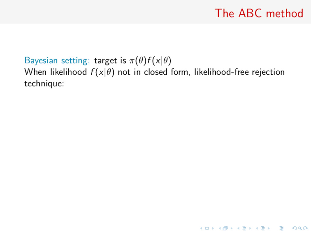 The ABC method Bayesian setting: target is π(θ)...