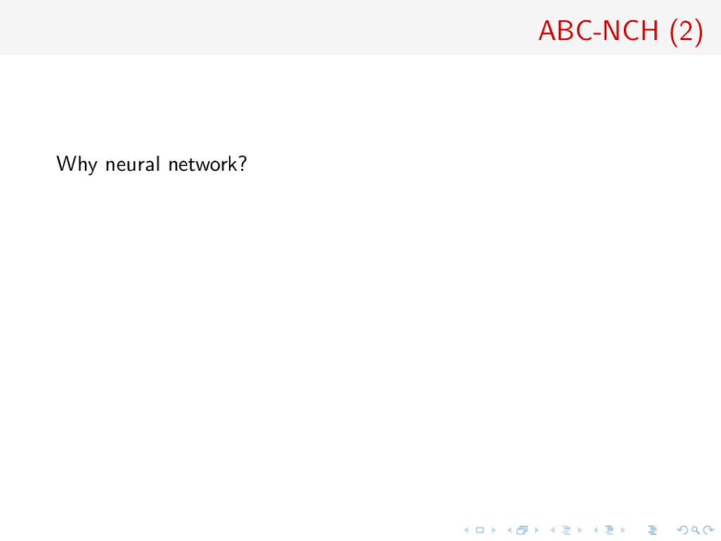 ABC-NCH (2) Why neural network?
