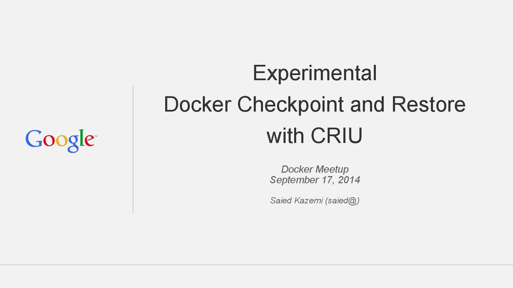 Experimental Docker Checkpoint and Restore with...