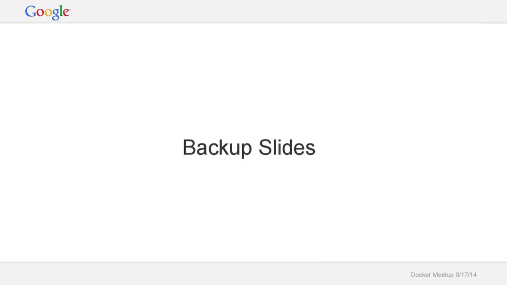 Docker Meetup 9/17/14 Backup Slides