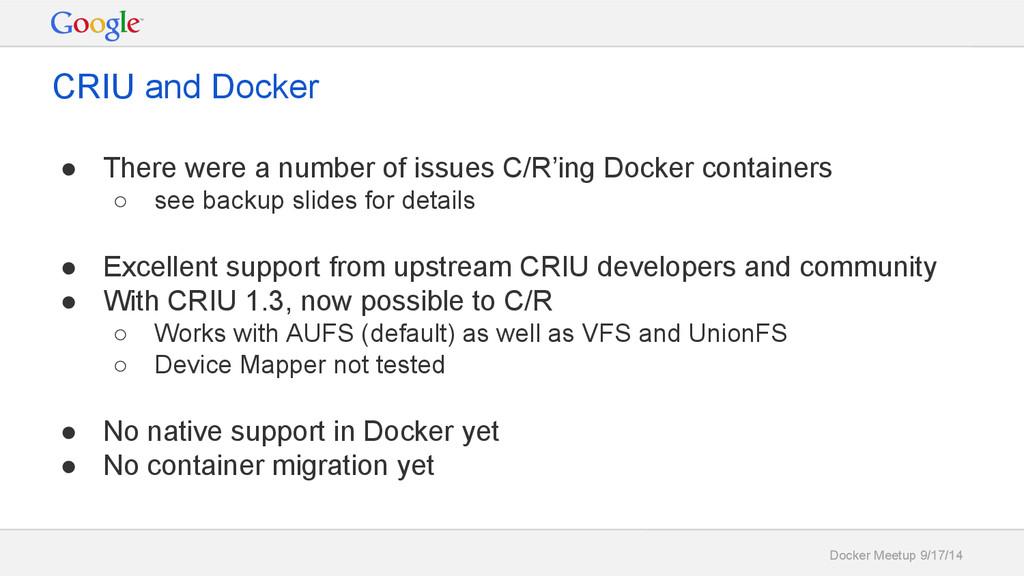 Docker Meetup 9/17/14 CRIU and Docker ● There w...