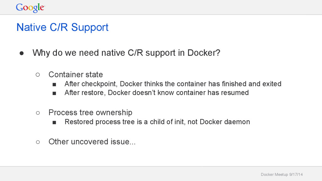 Docker Meetup 9/17/14 Native C/R Support ● Why ...