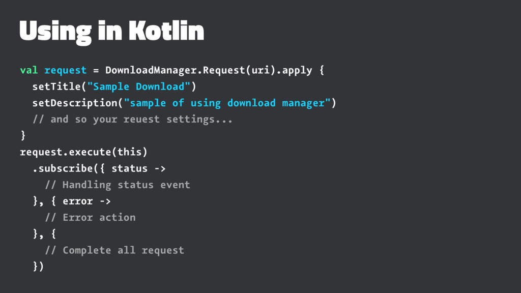 Using in Kotlin val request = DownloadManager.R...
