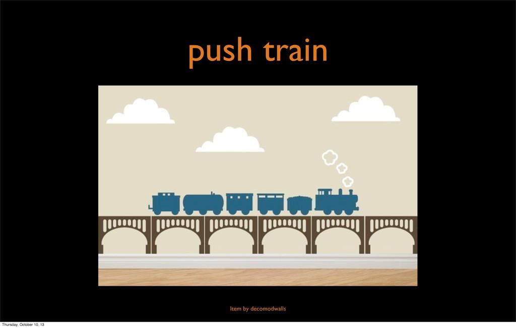 push train Item by decomodwalls Thursday, Octob...