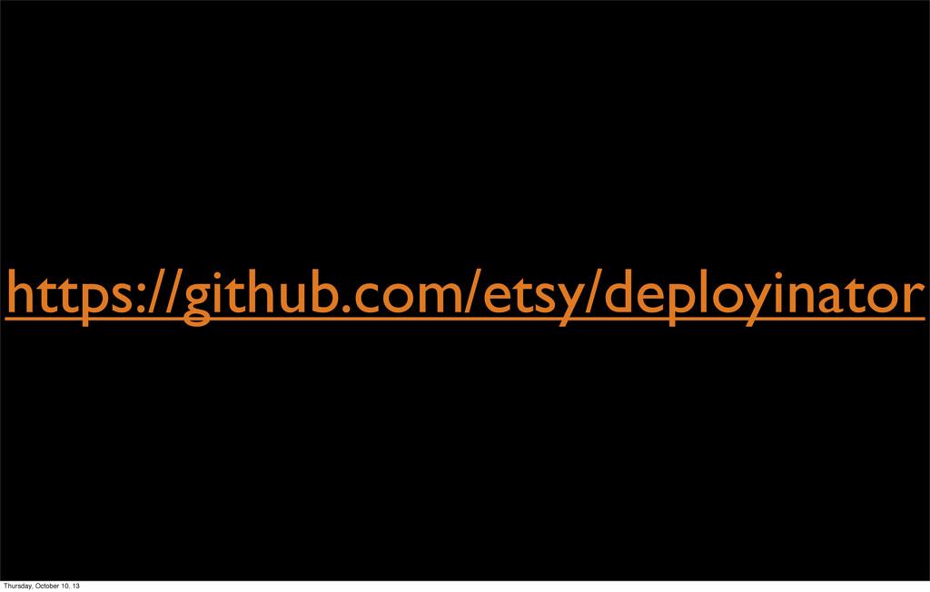 https://github.com/etsy/deployinator Thursday, ...