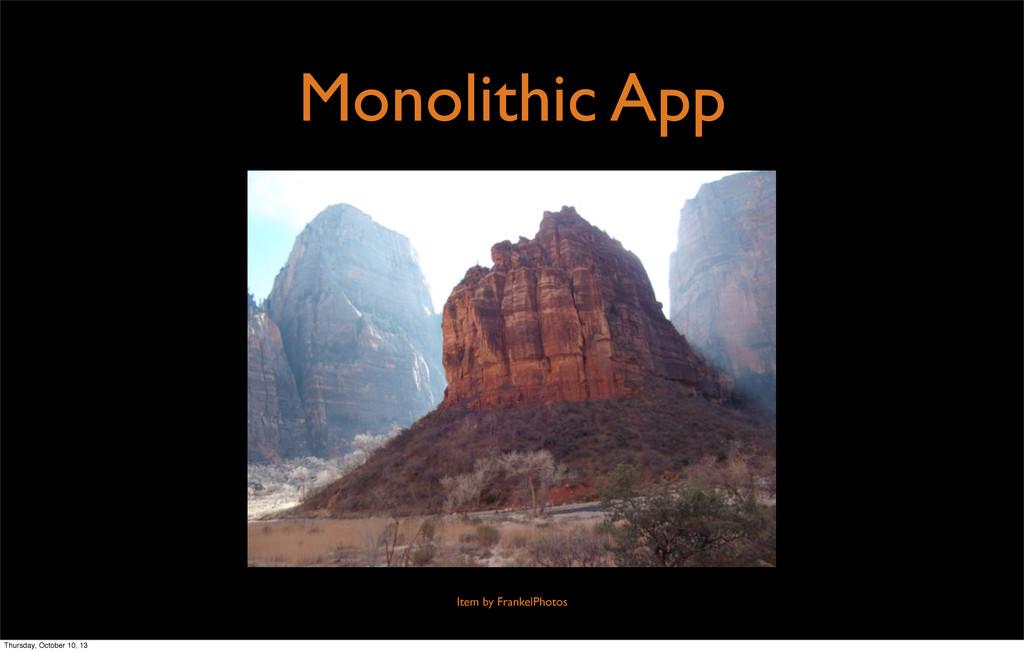 Item by FrankelPhotos Monolithic App Thursday, ...