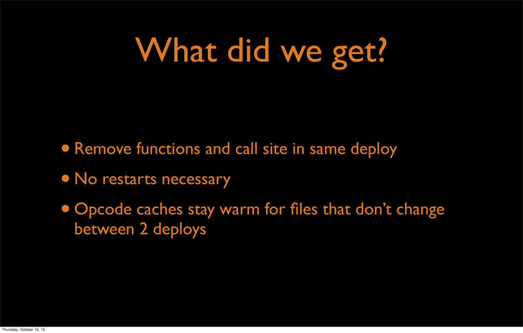 What did we get? •Remove functions and call sit...