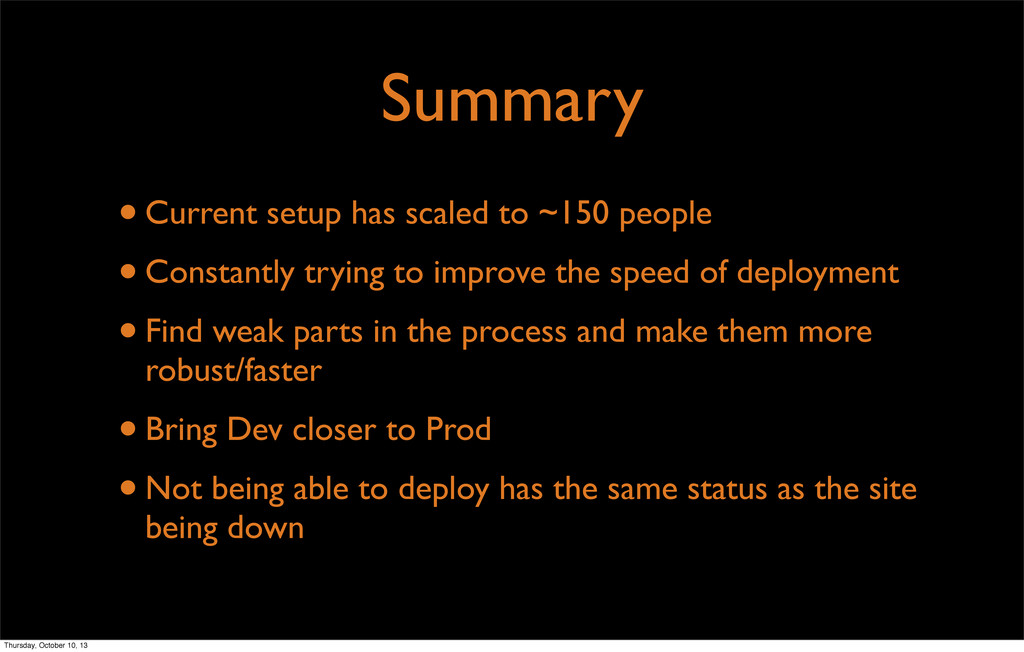 Summary •Current setup has scaled to ~150 peopl...