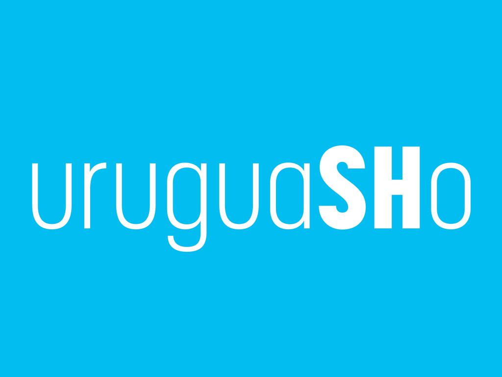 uruguaSHo