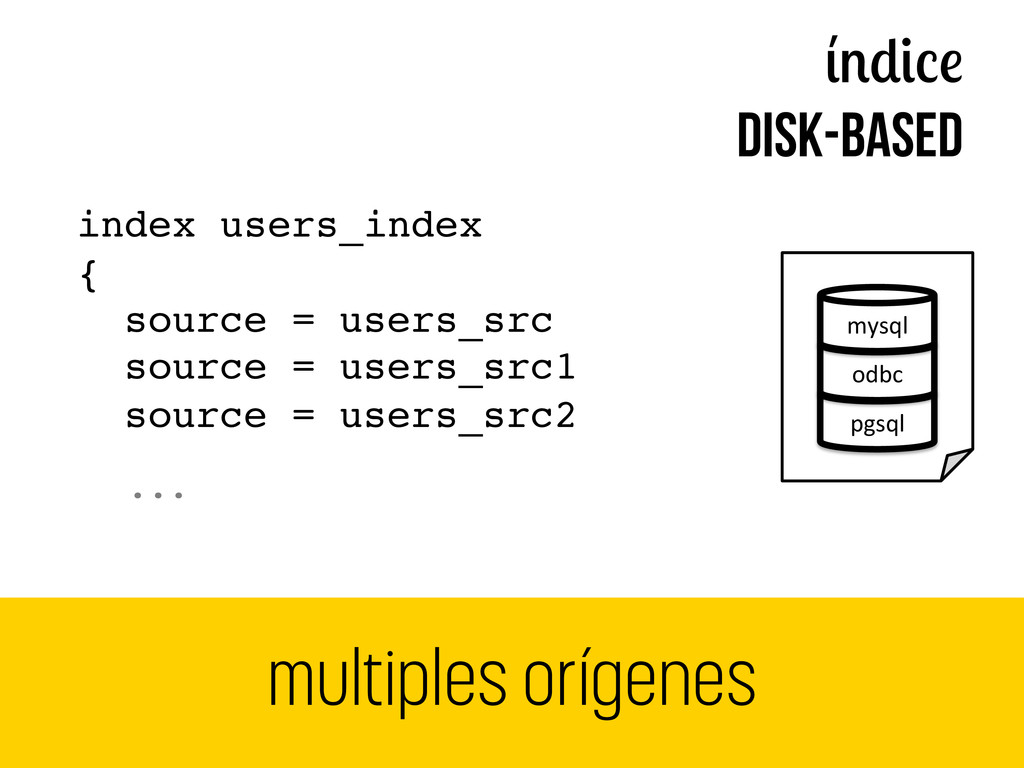 disk-based index users_index! {! source = users...